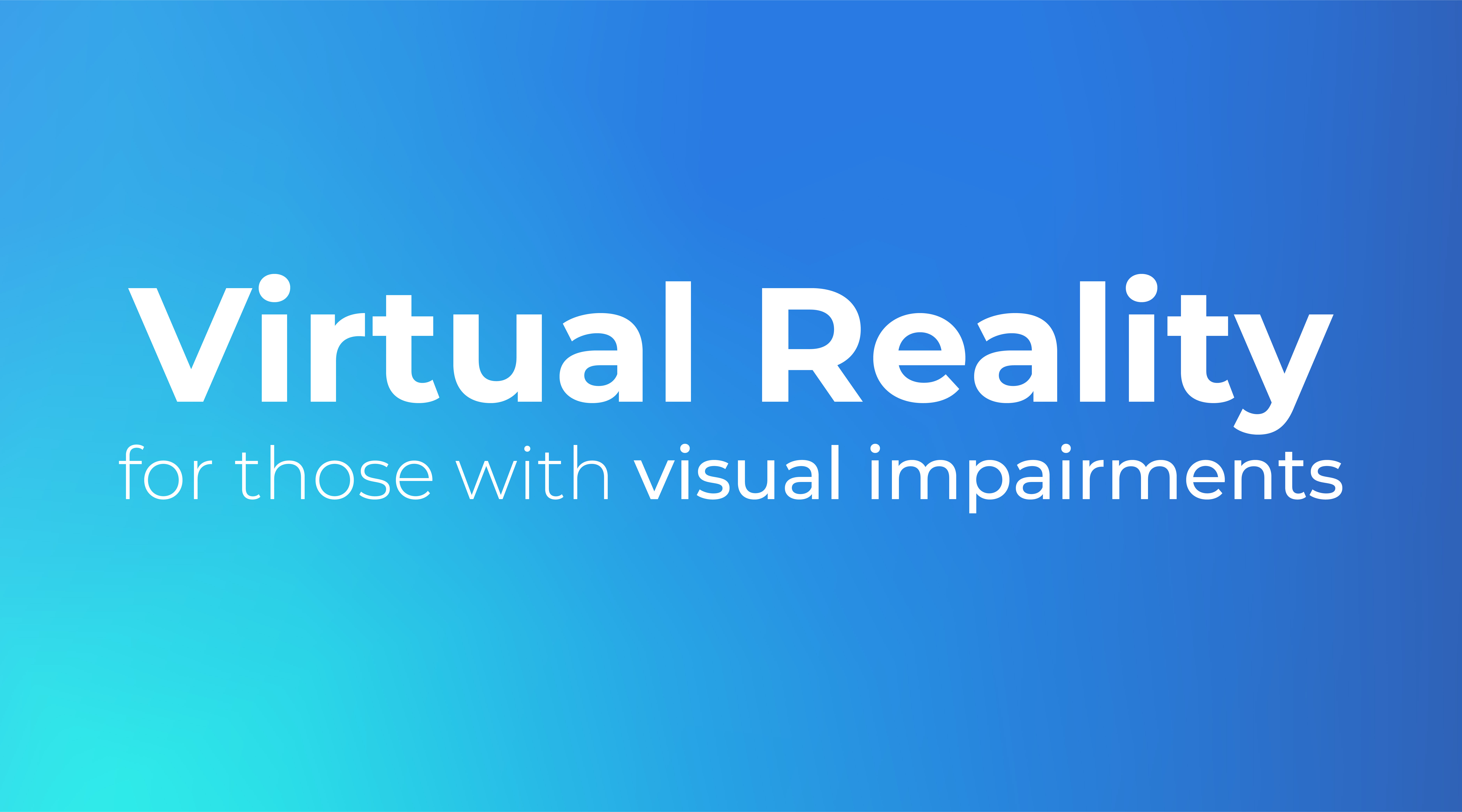 Virtual Reality for Visual Impairments